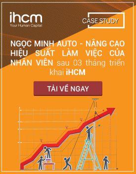 NGỌC MINH AUTO - NÂNG CAO HIỆU SUẤT LÀM VIỆC CỦA NHÂN VIÊN sau 03 tháng triển khai iHCM