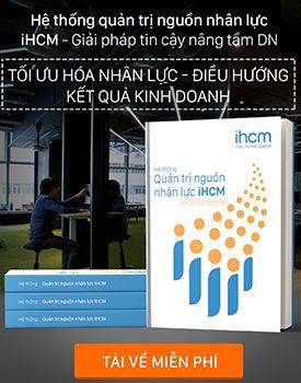 Hệ thống quản trị nguồn nhân lực iHCM - Giải pháp tin cậy nâng tầm doanh nghiệp