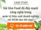 Sài Gòn Food đẩy mạnh công nghệ trong quản trị hiệu suất doanh nghiệp với Phần mềm iHCM