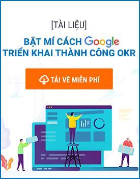Google đã triển khai thành công OKR như thế nào?