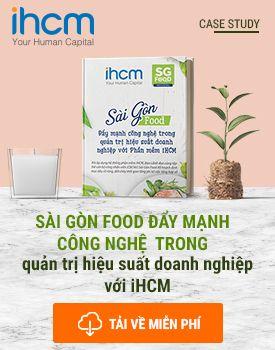Sài Gòn Food đã áp dụng iHCM để vận hành quản lý, đánh giá KPI hiệu quả như thế nào?